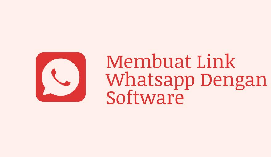 Membuat Link Whatsapp Dengan Software